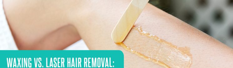 Laser Hair Removal vs Waxing – A Choice For You To Make